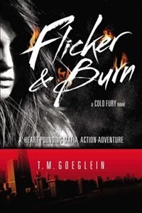Flicker & Burn: A Cold Fury Novel