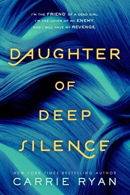 Book Daughter Of Deep Silence by Carrie Ryan