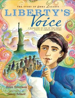 Book The Story Of Emma Lazarus: Liberty's Voice: A Biography Of One Of The Great Poets In American… by Erica Silverman