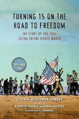 Book Turning 15 On The Road To Freedom: My Story Of The Selma Voting Rights March by Lynda Blackmon Lowery