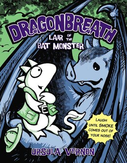 Book Dragonbreath #4: Lair Of The Bat Monster by Ursula Vernon