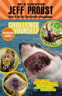 Book Outrageous Animals: Weird Trivia And Unbelievable Facts To Test Your Knowledge About Mammals, Fish… by Jeff Probst
