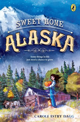Book Sweet Home Alaska by Carole Estby Dagg