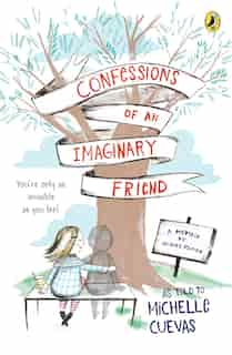Confessions Of An Imaginary Friend: A Memoir By Jacques Papier by Michelle Cuevas