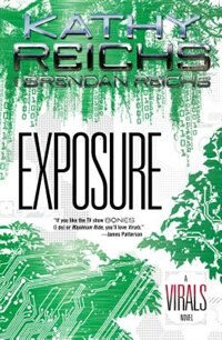 Book Exposure: A Virals Novel by Kathy Reichs