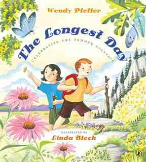 The Longest Day: Celebrating The Summer Solstice by Wendy Pfeffer