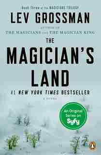 The Magician's Land: A Novel by Lev Grossman