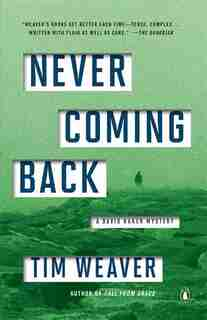 Never Coming Back: A David Raker Mystery by Tim Weaver