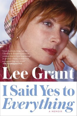 Book I Said Yes To Everything: A Memoir by Lee Grant