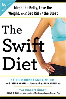 Book The Swift Diet: 4 Weeks To Mend The Belly, Lose The Weight, And Get Rid Of The Bloat by Kathie Madonna Swift