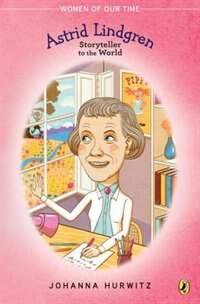 Book Astrid Lindgren: Storyteller To The World by Johanna Hurwitz
