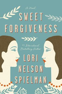 Sweet Forgiveness: A Novel