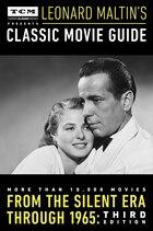 Turner Classic Movies Presents Leonard Maltin's Classic Movie Guide: From The Silent Era Through…