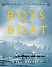 The Boys In The Boat (young Readers Adaptation): The True Story Of An American Team's Epic Journey…