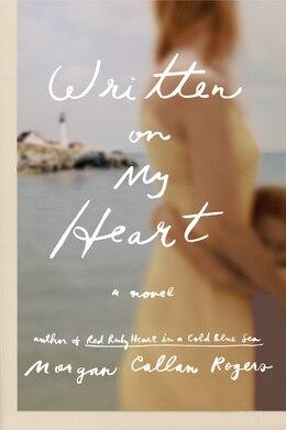 Book Written On My Heart: A Novel by Morgan Callan Rogers
