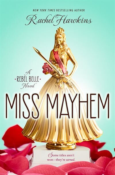 Miss Mayhem: A Rebel Belle Novel by Rachel Hawkins