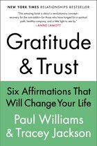 Gratitude And Trust: Six Affirmations That Will Change Your Life