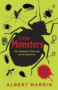 Book Little Monsters: The Creatures That Live On Us And In Us by Albert Marrin