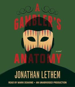 Book A Gambler's Anatomy: A Novel by Jonathan Lethem