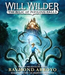 Book Will Wilder: The Relic Of Perilous Falls by Raymond Arroyo