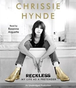 Book Reckless: My Life As A Pretender by Chrissie Hynde