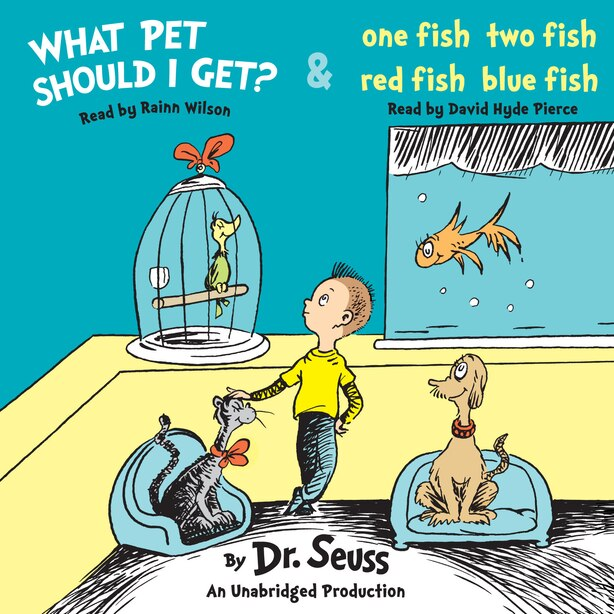 What Pet Should I Get? And One Fish Two Fish Red Fish Blue Fish by Rainn Dr. Seuss