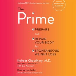 Book The Prime: Prepare And Repair Your Body For Spontaneous Weight Loss by Kulreet Chaudhary