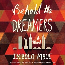 Book Behold The Dreamers: A Novel by Imbolo Mbue