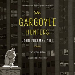 Book The Gargoyle Hunters: A Novel by John Freeman Gill