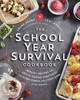 The School Year Survival Cookbook: Healthy Recipes And Sanity-saving Strategies For Every Family…
