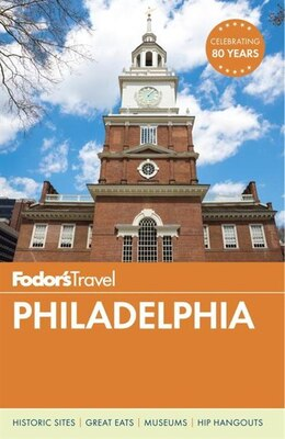 Book Fodor's Philadelphia by Fodor's Travel Guides