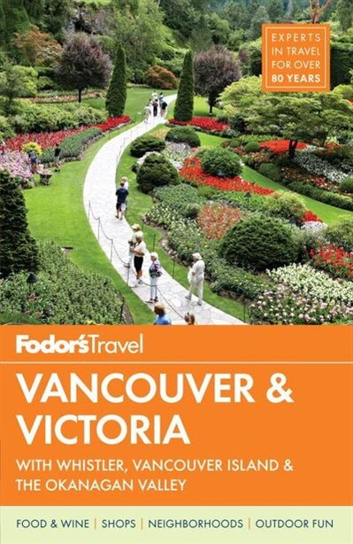Fodor's Vancouver & Victoria: With Whistler, Vancouver Island & The Okanagan Valley by Fodor's Travel Guides