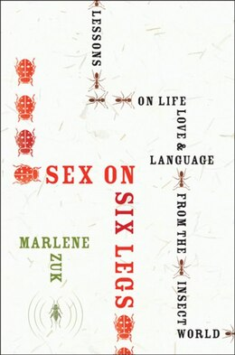 Book Sex on Six Legs: Lessons on Life, Love, and Language from the Insect World by Marlene Zuk
