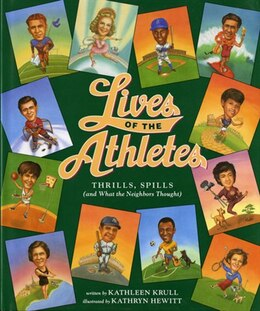 Book Lives Of The Athletes: Thrills, Spills (and What the Neighbors Thought) by Kathleen Krull
