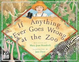 Book If Anything Ever Goes Wrong at the Zoo by Mary Jean Hendrick