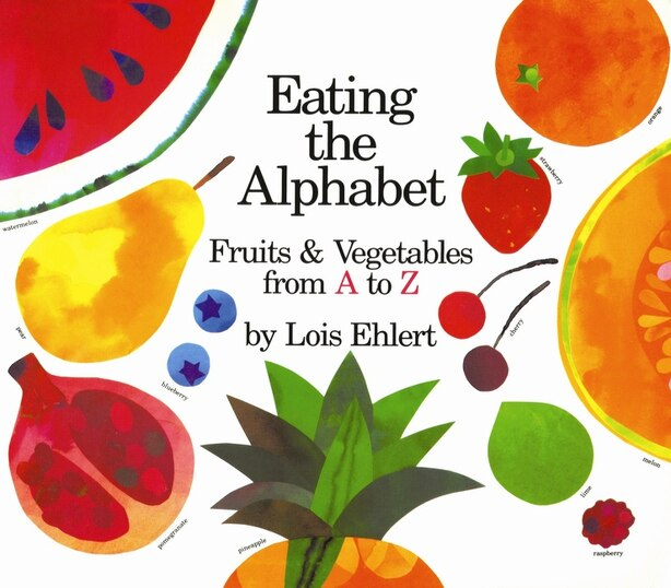 Eating The Alphabet by Lois Ehlert