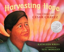 Book Harvesting Hope: The Story of Cesar Chavez by Kathleen Krull