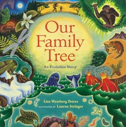 Book Our Family Tree: An Evolution Story by Lisa Westberg Peters