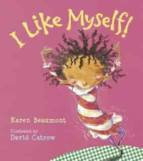 I Like Myself! by Karen Beaumont