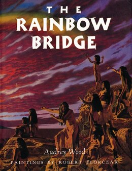 Book The Rainbow Bridge by Audrey Wood