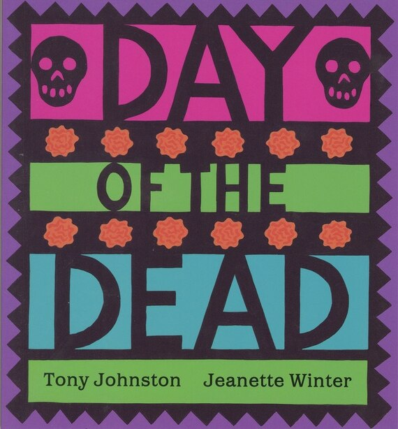 Day Of The Dead by Tony Johnston