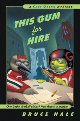 Book This Gum for Hire: A Chet Gecko Mystery by Bruce Hale