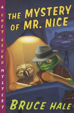 Book The Mystery of Mr. Nice: A Chet Gecko Mystery by Bruce Hale