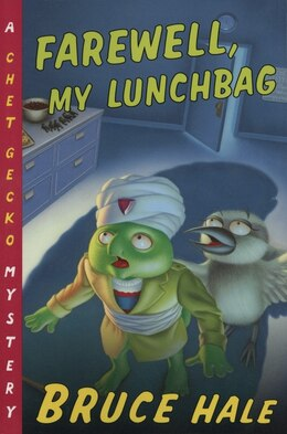 Book Farewell, My Lunchbag: A Chet Gecko Mystery by Bruce Hale