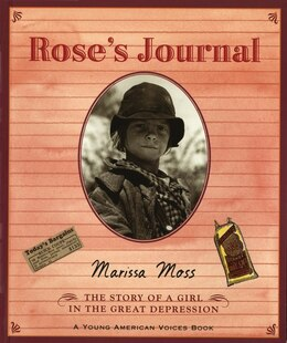 Book Rose's Journal: The Story of a Girl in the Great Depression by Marissa Moss