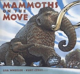 Book Mammoths on the Move by Lisa Wheeler