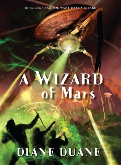 A Wizard Of Mars: The Ninth Book In The Young Wizards Series by Diane Duane