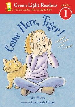Book Come Here, Tiger! by Alex Moran