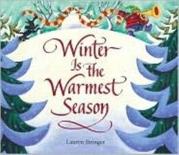 Book Winter is the Warmest Season by Lauren Stringer
