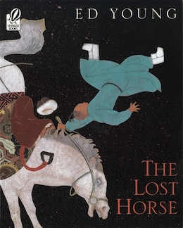 Book The Lost Horse: A Chinese Folktale by Ed Young